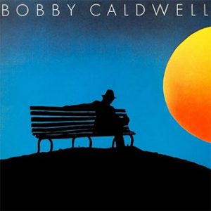 Bobby Cadwell What You Won't Do For Love Single played on the Soulful Etiquette Radio Show By Chris Stewart