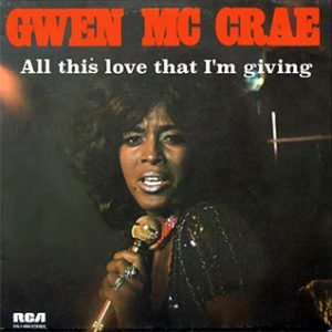 Gwen McCrae All This Love I'm Giving Single played on the Soulful Etiquette Radio Show