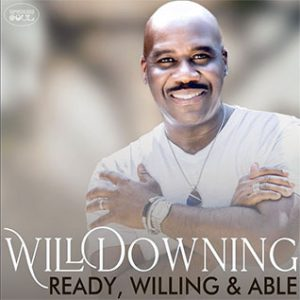 New Music Recent Soulful Record Releases from Will Downing Ready Willing & Able played on the Soulful Etiquette radio Show By Chris Stewart