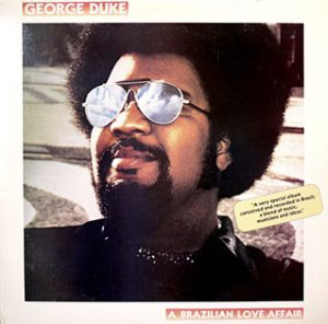 George Duke A Brazilian Love Affair Single played on the Soulful Etiquette Radio Show By Chris Stewart