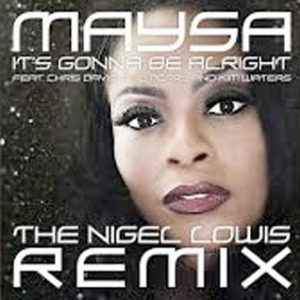 Maysa It's Gonna Be Alright Single played on the Soulful Etiquette Radio Show By Chris Stewart