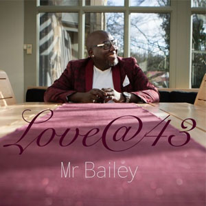 Mr Bailey LP Love@43 featuring the single Sunny Day played on the Soulful Etiquette Radio Show