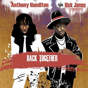 Anthony Hamilton Ft Rick James Back Together again Single Played on the Soulful Etiquette Radio Show 10 June 2020
