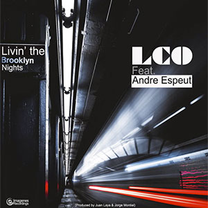 LCO Ft Andre Espeut Livin The Brooklyn nights Single Played on the Soulful Etiquette Radio Show 10 June 2020