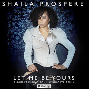 Shaila Prospere Let Me Be Yours Single Played on the Soulful Etiquette Radio Show 10 June 2020