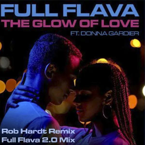 Full Flava Ft Donna G ardierThe Glow Of Love (Full Flava 2.0 Mix) Released 26th June 2020