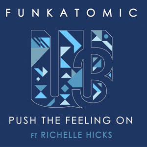 Funatomic Ft Richelle Hicks Push The Feeling On released 05 July 2020