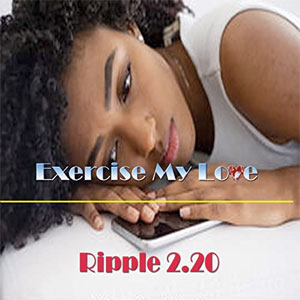 Ripple 2.20 Exercise My Love 29th June 2020