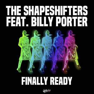 The Shapeshifters Ft Billy Porter New Single Finally Ready out 26th June 2020
