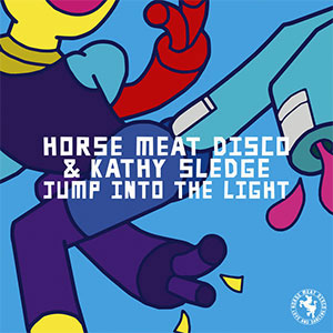 Horse Meat Disco ft Kathy Sledge Jump Into The Light single August 2020
