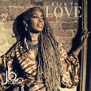 JB Rose Back To Love single August 2020