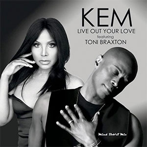 Kem ft Toni Braxton Live Out Your Love New Single August 2020