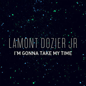 Lamont Dozier Jr I'm Gonna Take My Time single August 2020