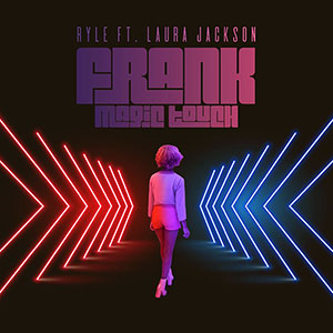 Ryle ft Laura Jackson Magic Touch New Single August 2020