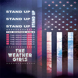 The Weather Girls Stand Up New Single August 2020