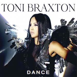 New Music from Toni Braxton Dance out August 2020