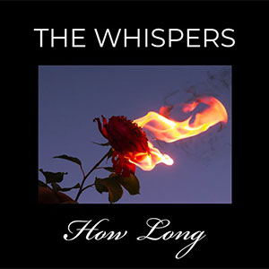 The Whispers New Single How Long out August 2020