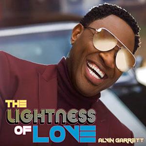 New Music Soulful Record Releases 2021 Alvin Garrett, The Lightness Of Love Single March 2021