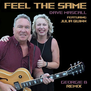 New Music Soulful Record Releases 2021 Dave Mascall Ft Julia Quinn Feel The Same (Georgie B Remix) Single March 2021