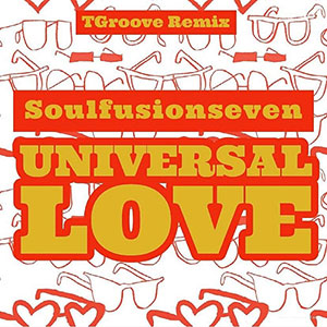 New Soul Music Release Soulfusionseven, Universal Love single March 2021