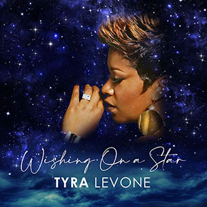 New Soul Music Release Tyra Levone, Wishing On A Star single March 2021