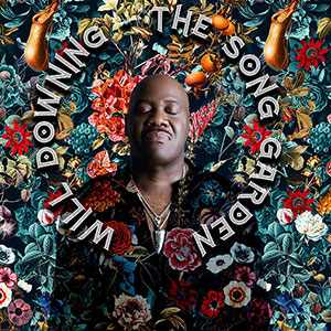 New Soul Music Releases Will Downing, LP The Song Garden January 2021