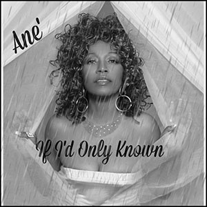 Ane If-I'd Only Known New single Out May 2021