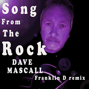 Dave Maskel Song From The Rock-(franklin-d-remix) out May 2021
