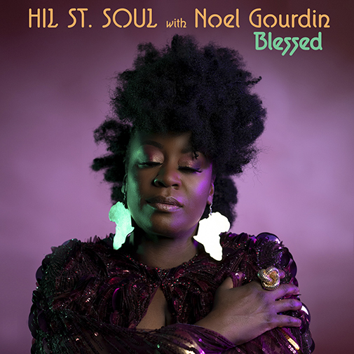 Hill ST Soul ft Noel Gourdin new single release Blessed out July 2021 Hear it again on the Re-Play Soulful Etiquette Radio Shows page