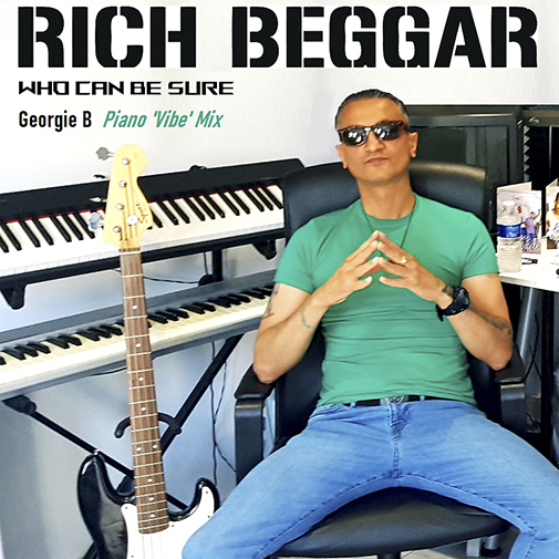 Rich Beggar new single release Who Can Be Sure (Georgie B-p-mix) Out July 2021 hear it again on the Re-Play Soulful Etiquette Radio Shows page