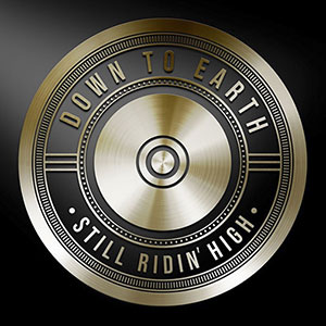 New Album from R&B Band, Down To Earth Ft Still Ridin High Released September 2021