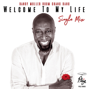 Randy Muller Welcome To My Life new remixed single from randy Muller out September 2021