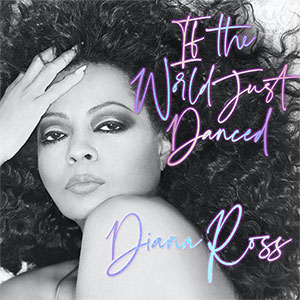 Diana Ross the new single from the LP Thank You, If The World Just Danced Released October 2021