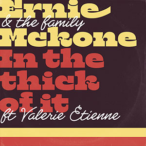 Ernie & The Family Mckone new single cover In The Thick Of It Released October 2021