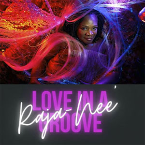 Raya Nee the new R&B single Love In A Groove released Oct 2021