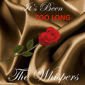 The Whispers New Single It's Been Too Long Released October 2021